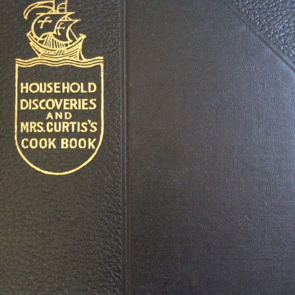 Household Discoveries and Mrs. Curtis's Cook Book